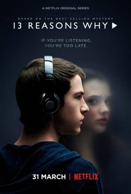 """""""13 Reasons Why"""" has generated heated debate on campus since its release on March 31. (COURTESY OF NETFLIX)"""