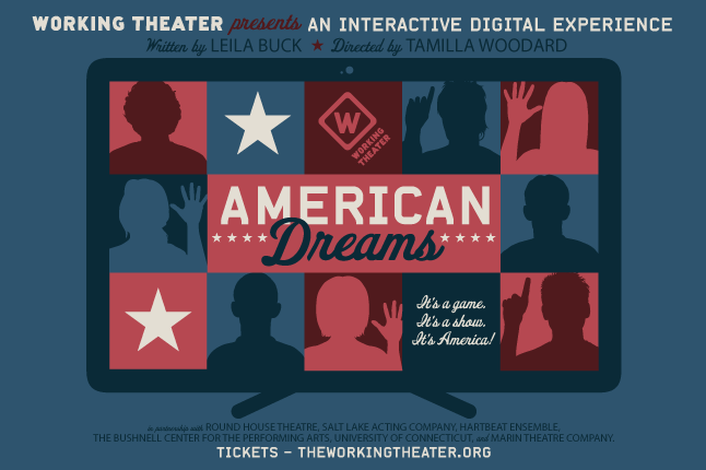 "a poster for American Dreams reading ""Working Theater presents an interactive digital experience: American Dreams"""