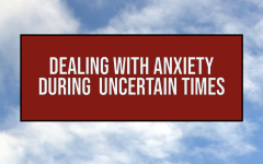 text that says dealing with anxiety during uncertain times in a maroon box on top of a sky background