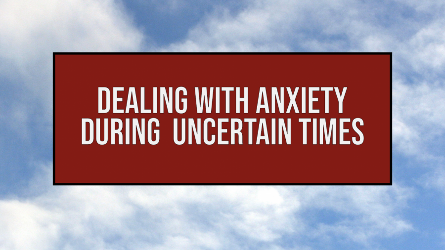 """text that says """"dealing with anxiety during uncertain times"""" in a maroon box on top of a sky background"""