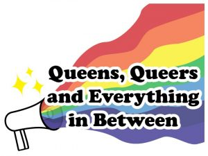 "graphic of a rainbow coming out of a megaphone with the title of jessica yu's column, ""queens, queers and everything in between"""