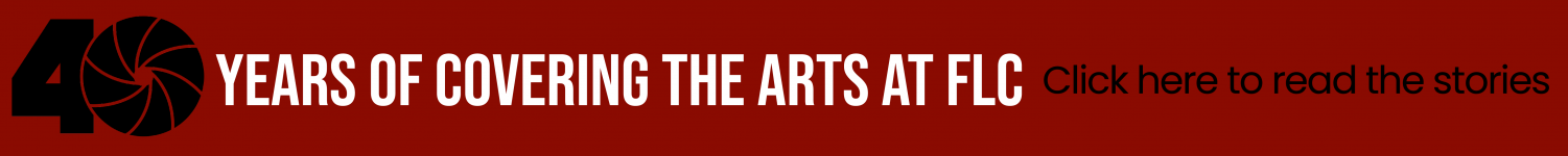 click here to read 40 years of coverage of the arts at FLC