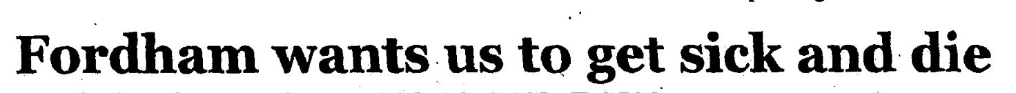 Headline: Fordham Wants us to Get Sick and Die