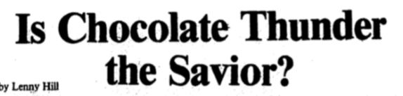 Headline: Is Chocolate Thunder the Savior?
