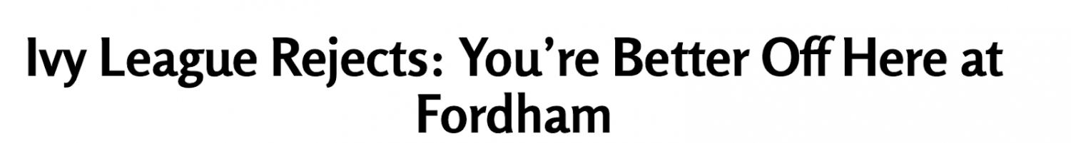 Headline: Ivy League Rejects: You're Better Off Here at Fordham