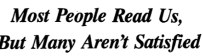 Headline: Most People Read Us, But Many Aren't Satisfied