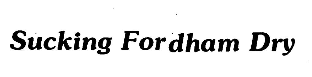 Headline: Sucking Fordham Dry