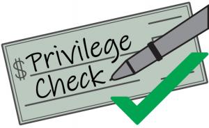 "A cartoon check graphic with the words ""privilege check"" written on the sheet."""